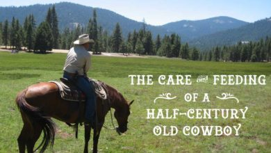 The Care & Feeding of a Half Century Old Cowboy