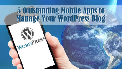 5 Outstanding Mobile Apps to Manage Your WordPress Blog