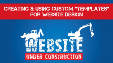 "Creating & Using Custom ""Templates"" for Website Design"