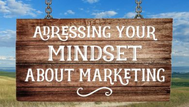Addressing Your Mindset about Marketing