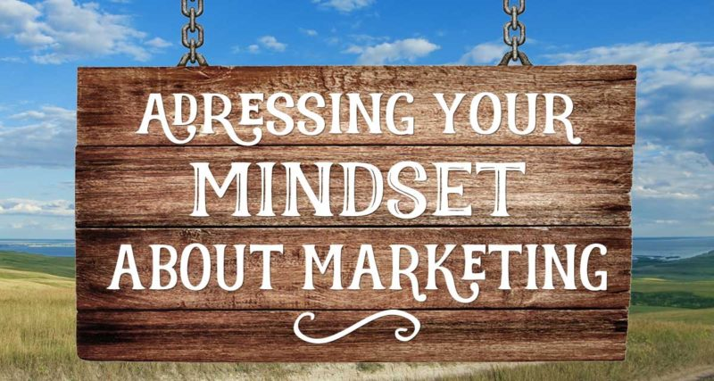 Addressing-your-mindset-about-marketing