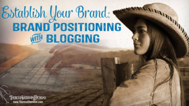 Establish Your Brand: Brand Positioning with Blogging – The Branding Pen Article 6.4.2