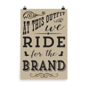 Ride for the Brand Poster, 24 x 36