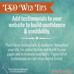 Add testimonials to your website to build confidence & credibility.