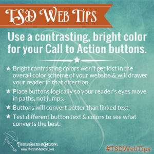 Use a contrasting, bright color for your Call to Action buttons.