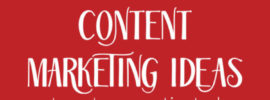 5 Content Marketing Ideas to Get You Motivated & Posting