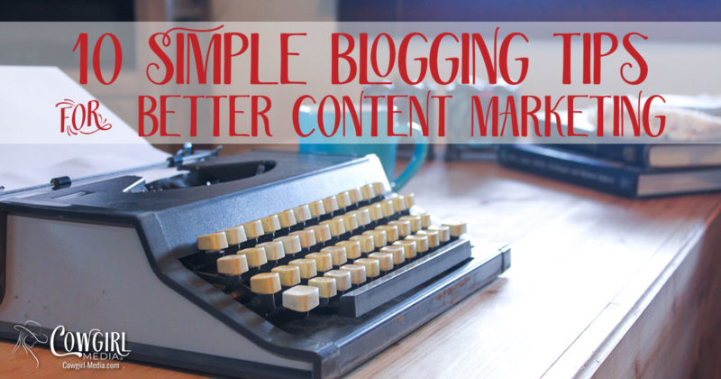 10 simple blogging tips for better content marketing